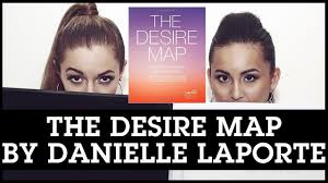 Desire Map The Desire Map By Danielle Laporte How To Set Goals That Actually