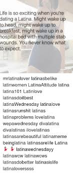 Dating A Latina Meme - 25 best memes about if you want to date a latina if you want