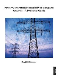 power generation financial modelling and analysis a practical