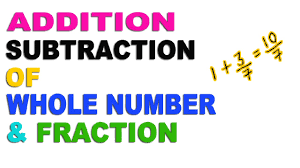addition and subtraction of whole number and fraction hindi