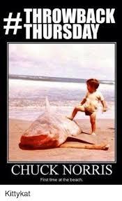 Throwback Thursday Meme - throwback thursday chuck norris first time at the beach kittykat