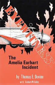eyewitness the amelia earhart incident thomas e devine