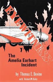 eyewitness the amelia earhart incident thomas e devine