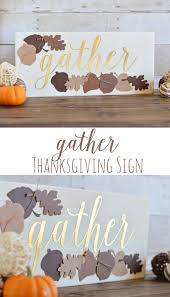 happy thanksgiving signs diy gather thanksgiving sign the happy scraps
