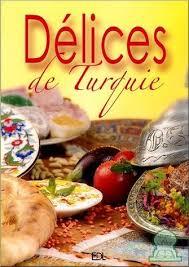cuisine de turquie délices de turquie livre