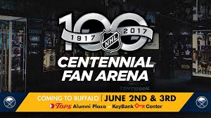 nhl centennial fan arena sabres to host nhl centennial fan arena june 2 3 during combine