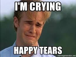 Happy Crying Meme - i m crying happy tears dawson crying meme generator