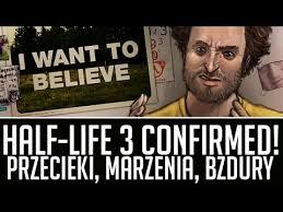 Half Life 3 Confirmed Meme - half life 3 potwierdzony bzdurne przecieki i naiwne marzenia