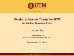 malaysian latex user group skudai a beamer theme for utm