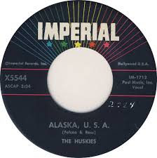 Alaska Records Search 45cat The Huskies Alaska U S A Go Out And Buy Yourself A