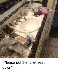 Toilet Seat Down Meme - 25 best memes about put the toilet seat down put the toilet