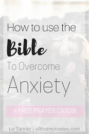 how i use the bible to overcome anxiety free printable prayer
