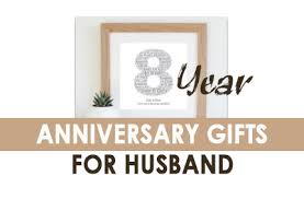 year anniversary gifts for husband 8 year anniversary gifts for husband read this the men
