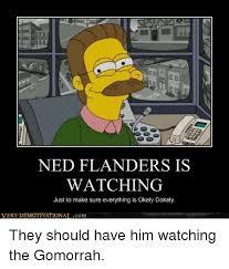 Moe Meme - moes bb ned flanders is watching just to make sure everything is