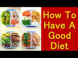 how to have a good diet how to start a healthy diet youtube