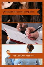 resume for recent college graduate template professional resume templates for college graduates