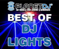 best dj lights 2017 best dj lights 2018 planet dj