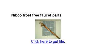 Nibco Outdoor Faucet Nibco Frost Free Faucet Parts Google Docs