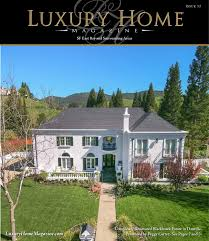 luxury home magazine east bay issue 3 2 by luxury home magazine
