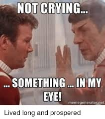 Meme Generator Crying - not crying something in my memegenerator net lived long and