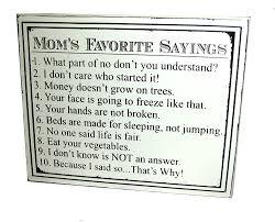 amazon com adam u0026 company mom u0027s favorite sayings decorative wood