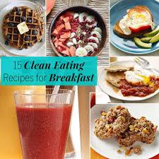 15 clean eating recipes breakfast recipes fitness magazine