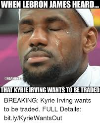 Nba Memes Lebron - when lebron james heard that kyrie irving wants to be traded