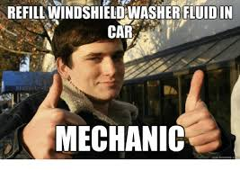 Car Mechanic Memes - refillwindshieldwasher fluid in car mechanic quick meme c cars