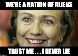 Hillary Clinton Meme Generator - alien hillary clinton imgflip