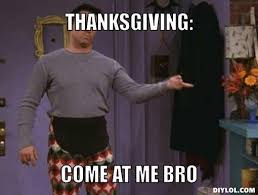 Best Thanksgiving Memes - funny thanksgiving meme the daily meme for my classroom