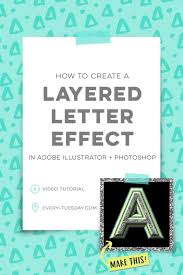 how to create a layered letter effect every tuesday