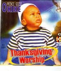 gozie okeke album thanksgiving worship naija list