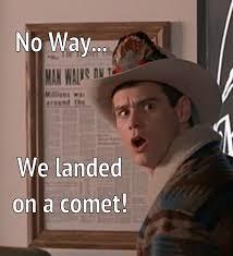 Dumb And Dumber Memes - dumb and dumber comet landing meme