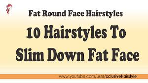 hairstyle for heavier face on woman fat round face hairstyles 10 hairstyles to slim down fat face