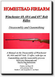 69 69a and 697 winchester bolt rifles disassembly and gunsmithing