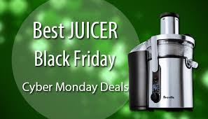 best black friday and cyber monday deals juicer black friday and cyber monday deals 2016 juice it to the