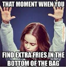 Memes Funny Pictures - that moment when you find extra fries in the bottom of the bag
