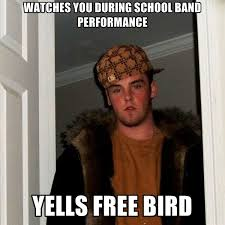 Create Memes Free - watches you during school band performance yells free bird create