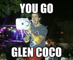 You Go Glen Coco Meme - you go glen coco angry ormsby quickmeme