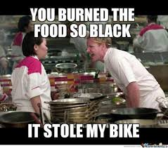 Chef Ramsy Meme - just gordon being gordon ramsay by tommyjincens meme center