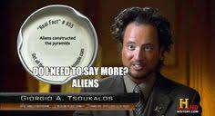 History Channel Aliens Meme - ancient aliens guy ama ancient aliens guy pinterest aliens guy
