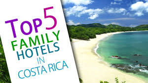 the best family resorts in costa rica top 5