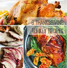 8 thanksgiving turkey recipes fill my recipe book