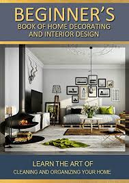 Beginners Book Of Home Decorating And Interior Design Learn The - Learn interior design at home