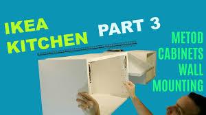 ikea metod kitchen wall cabinets ikea kitchen part 3 metod cabinets wall mounting