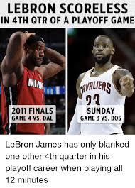 Lebron Finals Meme - lebron scoreless in 4th qtr of a playoff game sunday 2011 finals