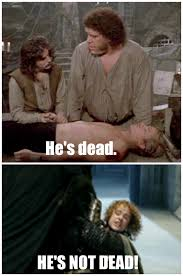 Lotr Meme - lotr princess bride meme he s just mostly dead which is slightly