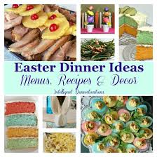 easter dinner ideas with menu s recipes decor intelligent