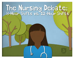 the nursing debate 8 hour shifts vs 12 hour shifts