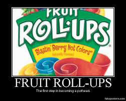 Roll Up Meme - fruit rollups